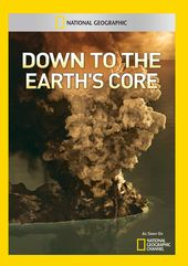 National Geographic - Down To The Earths Core