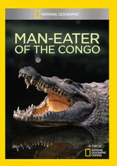 National Geographic - Man-Eater Of The Congo