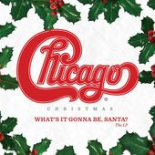 Chicago Christmas: What's It Gonna Be, Santa?