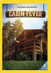 National Geographic - Cabin Fever (2-Disc)
