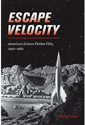 Escape Velocity: American Science Fiction Film,