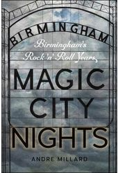 Magic City Nights: Birmingham's Rock 'n' Roll