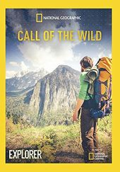 National Geographic - Explorer: Call of the Wild