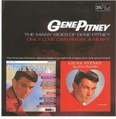 Many Sides of Gene Pitney / Only Love Can Break a