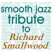Richard Smallwood Smooth Jazz Tribute