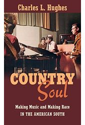 Country Soul: Making Music and Making Race in the