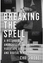 Breaking the Spell: A History of Anarchist