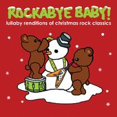 Rockabye Baby! Lullaby Renditions of Christmas
