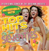 Top Hits of the 70s - Incredible Hits