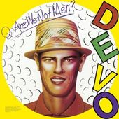 Q: Are We Not Men? A: We Are Devo!