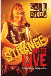 Strange Way to Live: A Story of Rock 'n' Roll