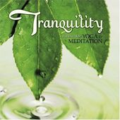 Tranquility: Music for Yoga and Meditation