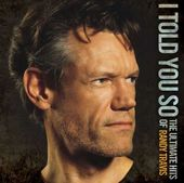 I Told You So: The Ultimate Hits of Randy Travis