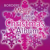 Borders Merry Little Christmas Album [Limited