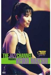 Keiko Matsui: The Jazz Channel Presents - BET on