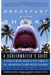 Breakfast With Sharks: A Screenwriter's Guide to