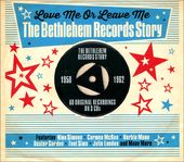 Love Me Or Leave Me: The Bethlehem Records Story