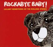 Rockabye Baby! Lullaby Renditions of the Rolling