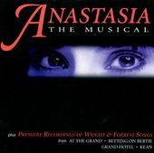Anastasia: The Musical (plus premier recordings
