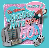 Ultimate Jukebox Hits of the 50s, Volume 2