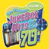 Ultimate Jukebox Hits of the 70s, Volume 2