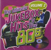 Ultimate Jukebox Hits of the 80s, Volume 2