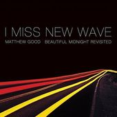 I Miss New Wave: Beautiful Midnight Revisited