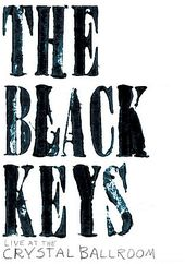The Black Keys - Live At The Crystal Ballroom