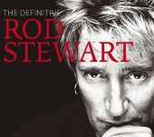The Definitive Rod Stewart (Deluxe Edition)