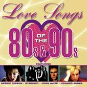 Love Songs of the 80's & 90's (2-CD)