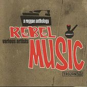 Rebel Music: A Reggae Anthology