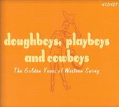 Doughboys, Playboys and Cowboys: The Golden Years