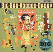 How Big Can You Get?: The Music of Cab Calloway