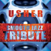 Usher Smooth Jazz Tribute