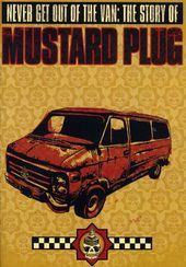 Mustard Plug - Never Get Out of the Van: The
