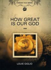 Louie Giglio - Passion Talk Series: How Great Is