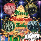 Merry Christmas Baby: 28 Doo Wop/R&B Christmas