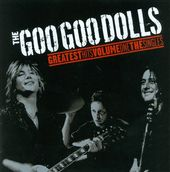 The Goo Goo Dolls Greatest Hits, Volume 1: The
