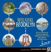 Walking Brooklyn: 30 Tours Exploring Historical