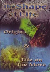 The Shape of Life - Origins / Life on the Move