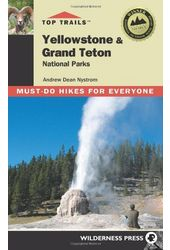 Top Trails Yellowstone & Grand Teton National
