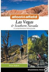 Afoot and Afield: Las Vegas & Southern Nevada: A