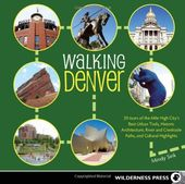 Walking Denver: 30 Tours of the Mile High City's