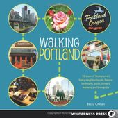 Walking Portland: 30 Tours of Stumptown's Funky
