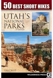 50 Best Short Hikes Utah's National Parks