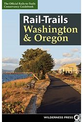 Rail-Trails Washington & Oregon: The Official