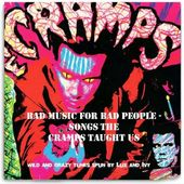 Bad Music for Bad People: Songs the Cramps Taught