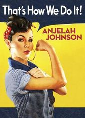 Anjelah Johnson: That's How We Do It!