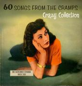 60 Songs from the Cramps' Crazy Collection (2-CD)