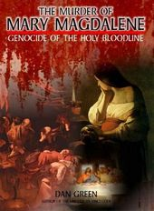 The Murder of Mary Magdalene: Genocide of the